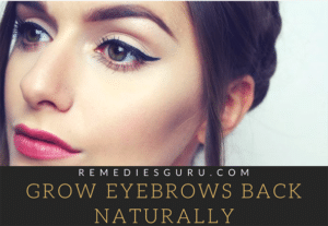 Grow Your Eyebrows Back Naturally