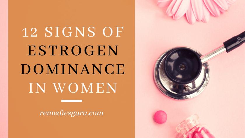 12 Signs of Estrogen Dominance in Women